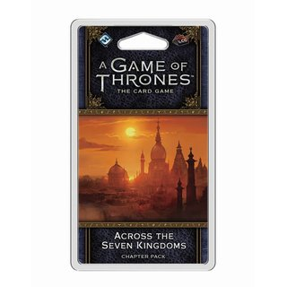 Game of Thrones 2 LCG - Across the Seven Kingdoms...